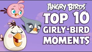 Angry Birds | Top 10 Girly-Bird Moments