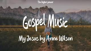Anne Wilson My Jesus Lyrics In English Spanish - مهرجانات