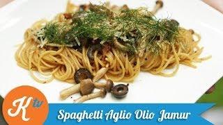Resep Spaghetti Aglio E Olio Jamur (simple Aglio Olio Recipe Video)