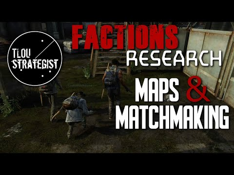 Factions Research: Maps & Matchmaking | The Last Of Us Online Multiplayer