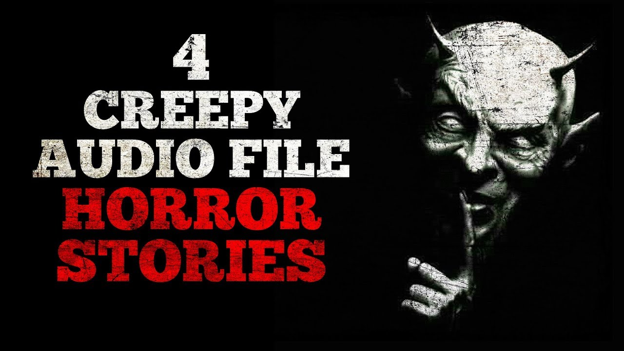 4 Creepy Audio File Horror Stories