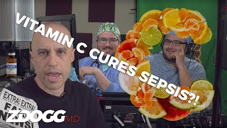 VITAMIN C CURES SEPSIS! and other #FakeNews? | Incident Report 006 | ZDoggMD.com