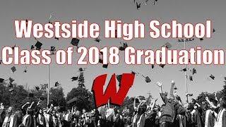 Westside High School Class of 2018 Graduation