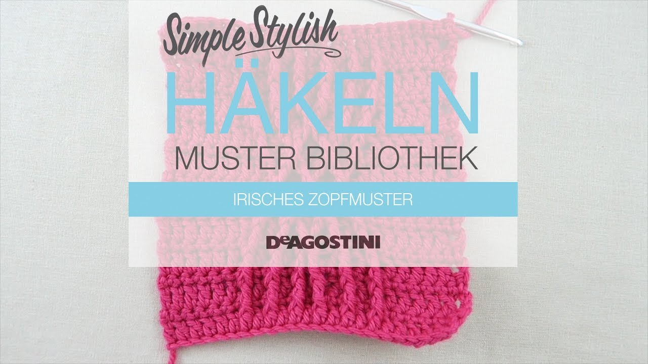 Simple Stylish Häkel Tutorial Muster 90 Irisches Zopfmuster Youtube