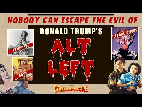 They Came From The Alt-Left!