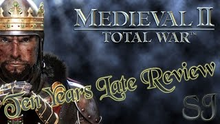Medieval 2 Total War   10 Years Late Review