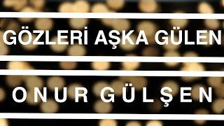 Onur Gülşen - Gözleri Aşka Gülen (Cover) Video