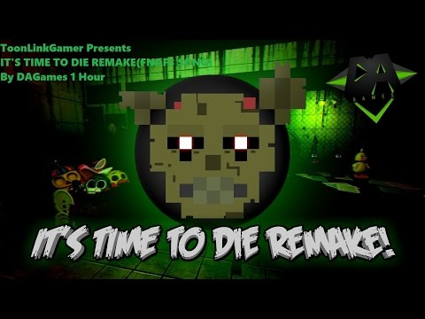 It's Time To Die Remake(FNAF3 SONG) By DAGames 1 Hour