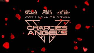 Gambar cover [1HOUR LOOP] Ariana Grande, Miley Cyrus, Lana Del Rey - Don't Call Me Angel (Charlie's Angels)