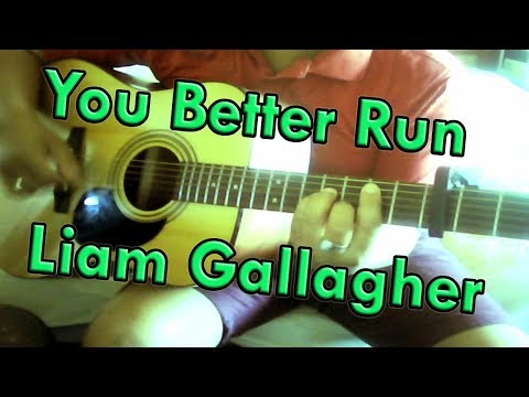 ♪♫ You Better Run | Liam Gallagher | Cover by Ash Almond