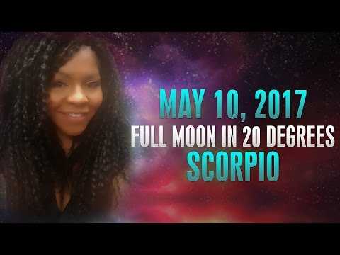 FULL MOON IN SCORPIO MAY 10, 2017- HEAVY...