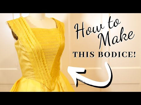 Belle Dress Replica - How To Make Belle's Bodice - Beauty And The Beast 2017 - Tutorial