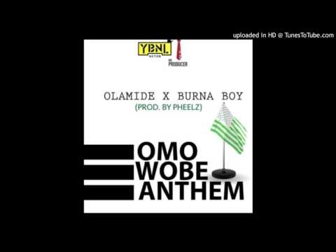 Olamide Omo Wobe Anthem ft Burna Boy