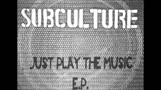 Subculture Just Play the Music ep.wmv