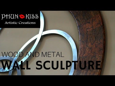 Making a Wood and Metal Wall Sculpture