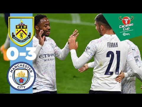 HIGHLIGHTS | BURNLEY 0-3 MAN CITY, CARABAO CUP