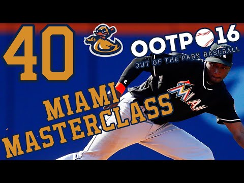 Miami Masterclass Ep 40 - ALMONTE!!! | Out Of The Park Baseball 2016 (@ootpbaseball) #LetsPlay