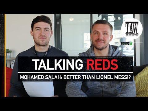 Mohamed Salah: Better Than Lionel Messi? | TALKING REDS