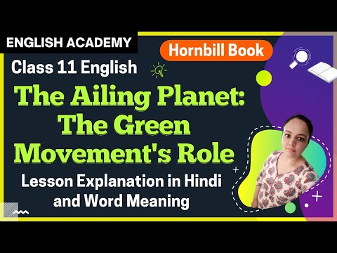 The Ailing Planet The Green Movement's Role Class 11 English (Hornbill) Lesson 5