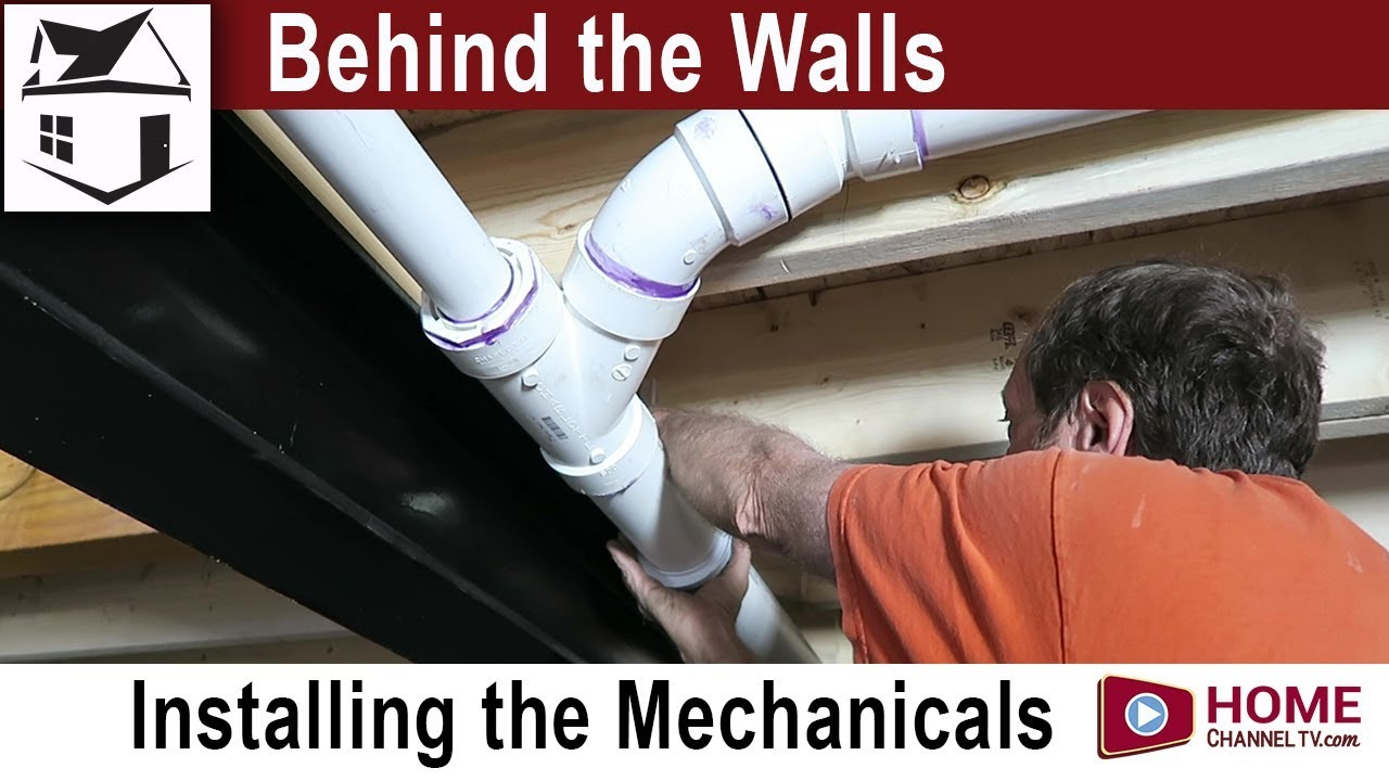 Behind the Walls - Episode 7 - Installing the Mechanicals in a Home
