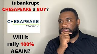 Is Chesapeake Energy A Buy? | Bankruptcy | Chk Stock