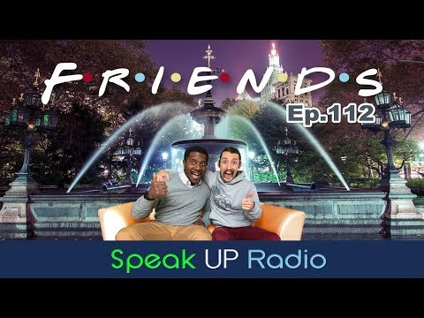 ネイティブ英会話【Ep.112】友達//Friends - Speak UP Radio [ネイティブ英会話ラジオ]