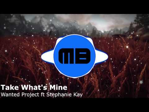 Bounce | Wanted Project Ft . Stephanie Kay - Take What's Mine