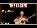 My Man Cover By The Eagles