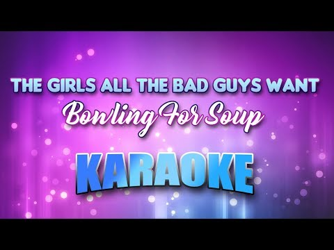 Bowling For Soup - Girls All The Bad Guys Want, The (Karaoke & Lyrics)
