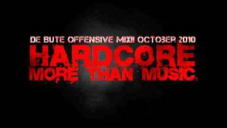 De Bute - Offensive Mix!! October 2010 Part 1 of 3