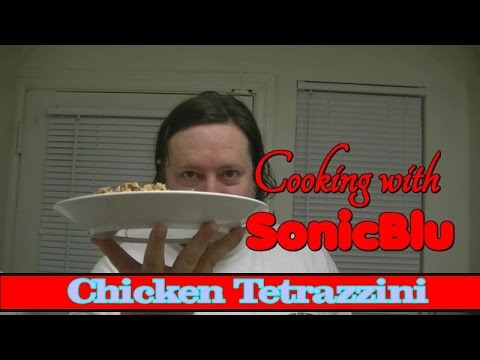 Cooking with SonicBlu: Chicken Tetrazzini