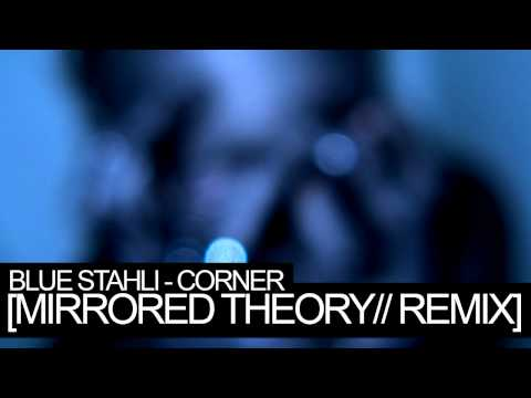 Blue Stahli - Corner [Mirrored Theory// REMIX]