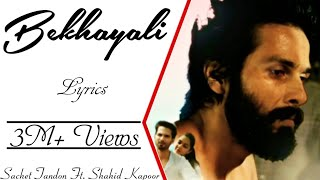 bekhayali-full-song-with-kabir-singh-shahid-kapoor-kiara-advani-sachet-tandon