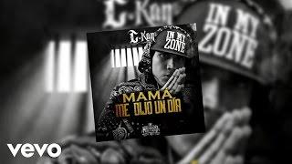 C-Kan - Mama Me Dijo Un Dia (Audio)