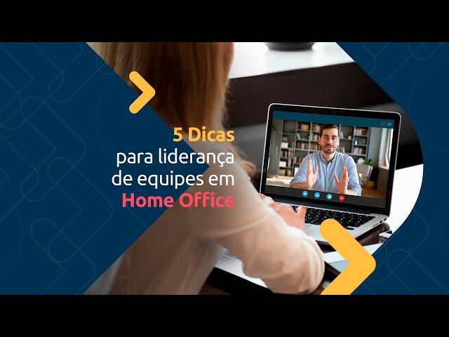 5 dicas para liderança de equipes em Home Office | Excelência Educação