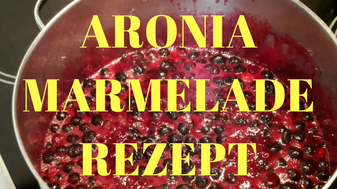 aronia marmelade selber machen aronia marmelade rezept mit blaubeeren youtube. Black Bedroom Furniture Sets. Home Design Ideas