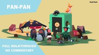 Pan-Pan Full Walkthrough | NO COMMENTARY