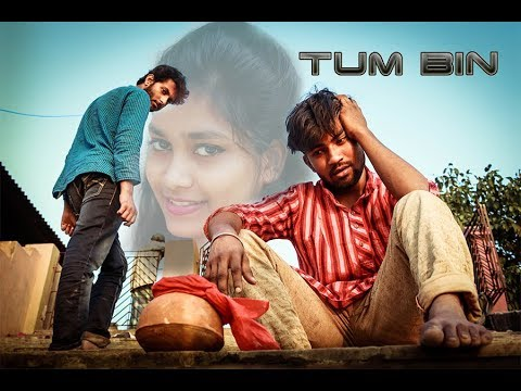 TUM BIN || EK AHDURI KAHANI || HEART TOUCHING SAD VIDEO SONG || 2018 ||