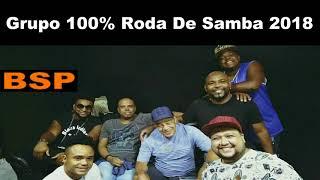 Baixar Grupo 100% Roda De Samba Em Juíz de Fora 2018 BSP