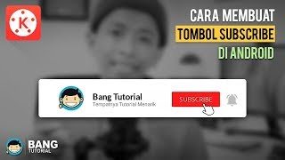Cara Membuat Animasi Tombol Subscribe dan Lonceng di Hp Android KINEMASTER TUTORIAL #26