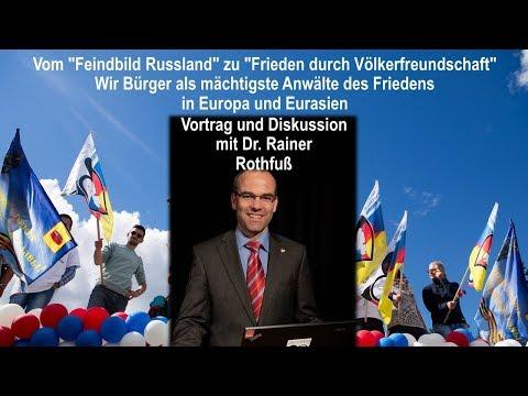 Dr. Rainer Rothfuß - Vom Feindbild Russland zu Frieden durch Völkerfreundschaft