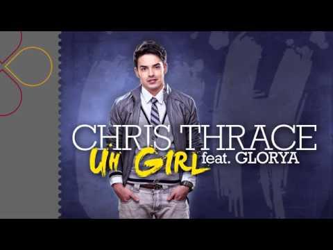 Chris Thrace Uh Girl