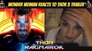 Wonder Woman Reacts to Thor Ragnarok Trailer Ft. Gal Gadot & Chris Hemsworth - 2017
