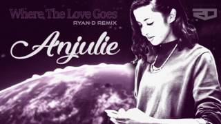 Anjulie - Where The Love Goes (Ryan-D Remix)