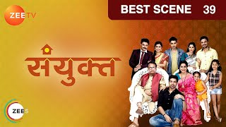 Sanyukt - Hindi Serial - Episode 39 - October 28, 2016 - Zee Tv Serial - Best Scene