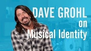 Dave Grohl on Musical Identity