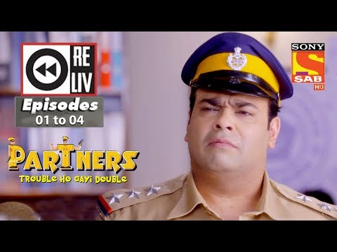Weekly Reliv |Partners Trouble Ho Gayi Double|27th November to 1st December 2017 |Episode 01 to 04