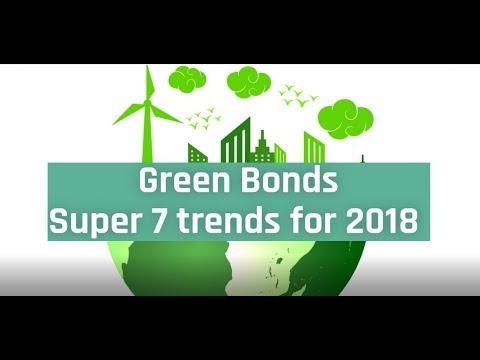 Green Bonds Super 7 Trends for 2018
