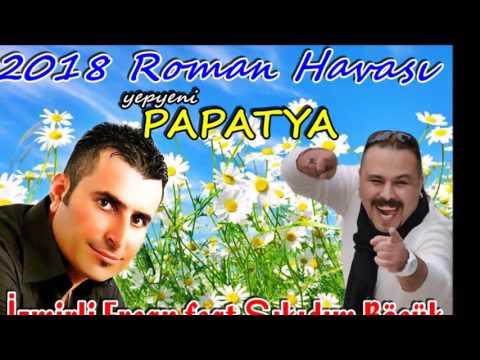 2018 ROMAN HAVASI PAPATYA GIBISIN ŞIKIDIM BÖCÜK İZMİRLİ ERCAN