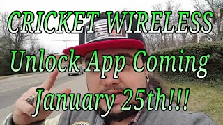 Cricket Wireless Unlock App Coming Jan 25TH This Is HUGE!!!